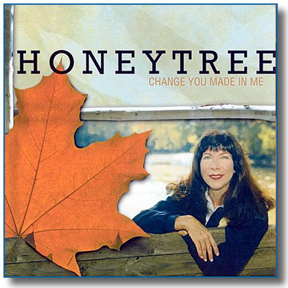 Change You Made In Me Honeytree CD